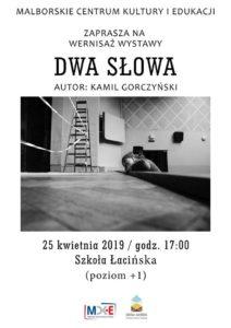 """Wernisaż wystawy """"Dwa Słowa"""" Kamila Gorczyńskiego"""