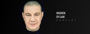 Marek Dyjak - koncert @ Starościńska