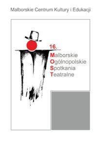 Malborskie Ogólnopolskie Spotkania Teatralne 2019 @ Sikorskiego 33
