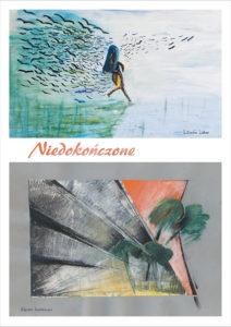 Wystawa Niedokończone – Lilianna Lieban i Wojciech Łaszkiewicz @ Szpital Jerozolimski - NOVA GALERIA