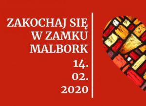 Zakochaj się w zamku Malbork @ Muzeum Zamkowe w Malborku
