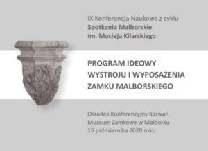 IX Konferencja Naukowa z cyklu Spotkania Malborskie im. Macieja Kilarskiego
